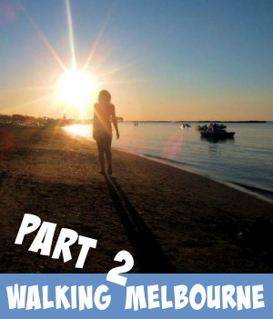 Image link to Site page on Walking Melbourne Part 2