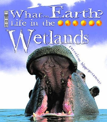 Book - What on Earth, Wetlands